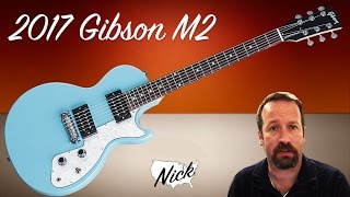 getlinkyoutube.com-2017 Gibson M2 - $399 Made in USA Amazon Exclusive Melody Maker. How Do They Do It?