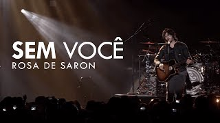 getlinkyoutube.com-Rosa de Saron - Sem Você (OFICIAL)