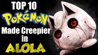 getlinkyoutube.com-Top 10 Pokemon Made Creepier By Alolan Pokedex Entries