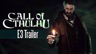 Call Of Cthulhu - E3 2017 Trailer