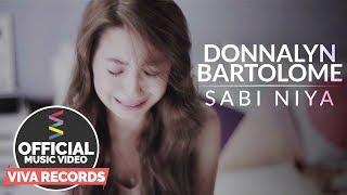 Donnalyn Bartolome — Sabi Niya [Official Music Video]