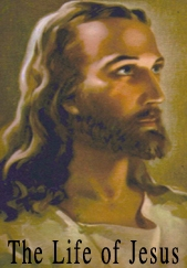 The Life of Jesus, Part 1