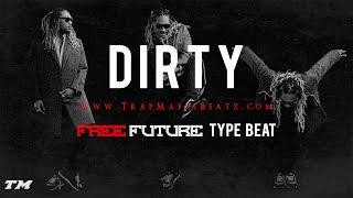 """*FREE* Future type beat - """"Dirty"""" (Prod. By Trap Mafia)"""