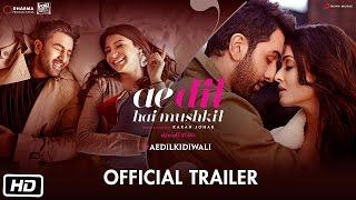 getlinkyoutube.com-Ae Dil Hai Mushkil | Trailer | Karan Johar | Aishwarya Rai Bachchan | Ranbir Kapoor | Anushka Sharma