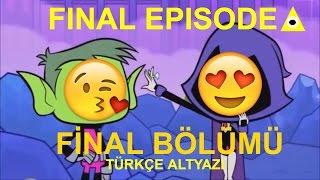 Teen Titans Go! - Final [Ağladım,Batman,Raven+Beastboy] [TR ALTYAZI]