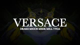 getlinkyoutube.com-Drake- Versace(ReMix) (ft. Meek Mill, Tyga, Migos)