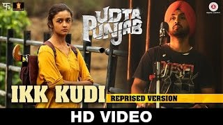getlinkyoutube.com-Ikk Kudi (Reprised Version) Udta Punjab | Diljit Dosanjh | Alia Bhatt | Amit Trivedi | Soulful Songs