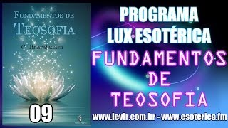 FUNDAMENTOS DE TEOSOFIA - 09 - PROGRAMA LUX ESOTÉRICA - 471 - 21/08/2014
