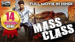 Mass V/s Class (Abbai Class Ammayi Mass) | 2018 New Released Hindi Dubbed Movie | South Movie width=