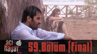 getlinkyoutube.com-Acı Hayat 59.Bölüm (FİNAL) Tek Part İzle (HD)