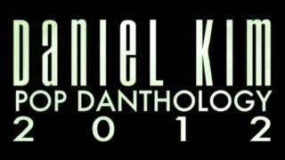 Pop Danthology 2012   Mashup of 50 Pop Songs by Daniel Kim
