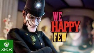 We Happy Few - E3 2016 Trailer