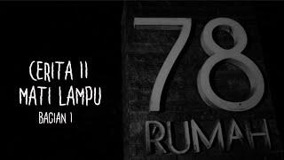 getlinkyoutube.com-Cerita-11 Mati Lampu Part.1 | Ghost Horror Story | Rumah 78