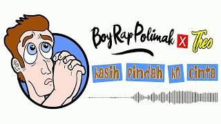 Boy Rap Polimak X Theo - Kasih Pindah Ko Cinta (Official Audio)