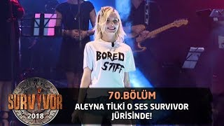 Aleyna Tilki O Ses Survivor jürisinde | 70. Bölüm | Survivor 2018