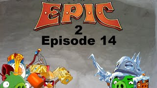 Angry Birds Epic 2 Plush Adventures Episode 14: Winter Soldier