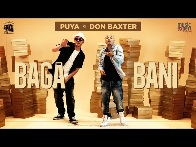 Puya si Don Baxter - Baga Bani (Special Guest Connect-R) Official Video