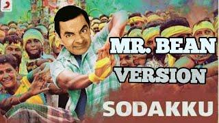 sodaku Mela sodaku poduthu Mr. Bean version