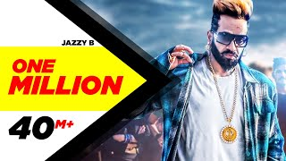 One Million (Full Video) |  Jazzy B ft. DJ Flow | Latest Punjabi Song 2018 | Speed Records width=