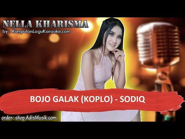 BOJO GALAK KOPLO - SODIQ Karaoke