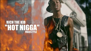 Rich The Kid - Hot Nigga Freestyle