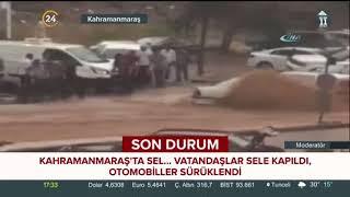 Kahramanmaraş'ta Sel Felaketi