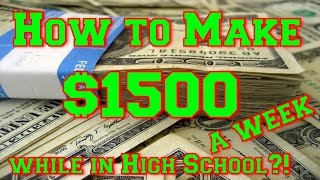 getlinkyoutube.com-How to Make $1500 a Week while in High School?!?