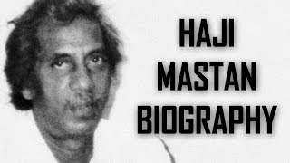 Haji Mastan Biography (Don Kabhi Wrong Nahi Hota)