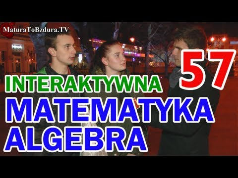 MATEMATYKA ALGEBRA - ODCINEK INTERAKTYWNY odc. #57