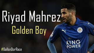 getlinkyoutube.com-Riyad Mahrez ● Golden Boy ● EPIC Skills and Goals Show ● 2016/2017 ● Leicester City  #BallonDorRace