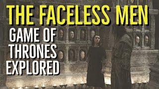 The FACELESS MEN + The Many-Faced God (GAME Of THRONES Explored)