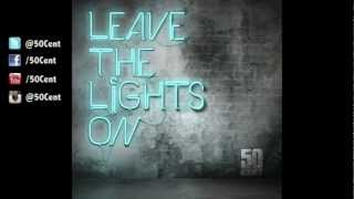 50 Cent - Leave The Lights On