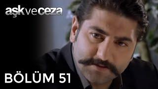 getlinkyoutube.com-Aşk ve Ceza 51.Bölüm