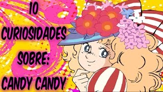 """getlinkyoutube.com-10 Curiosidades Sobre: """"Candy Candy"""" + Contenido Extra"""