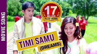 getlinkyoutube.com-Timi Samu - Video Song   Nepali Movie DREAMS   Anmol K.C, Samragyee R.L Shah, Bhuwan K.C 2016 4K