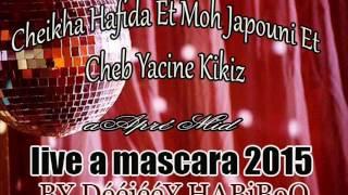 cheikha Hafida Duo Moh Japoni Jebet Hwasse Lrassi soiRéé Live 2015 a mascara BY DééjééY HABiBoO