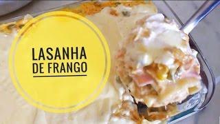 getlinkyoutube.com-Receita de Lasanha de Frango com Creme de Queijo