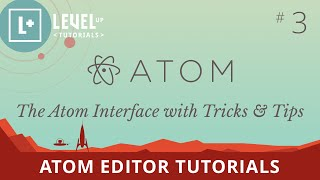 Atom Editor Tutorials #3 - The Atom Interface with Tricks & Tips