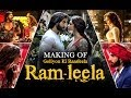 Goliyon Ki Raasleela Ram-leela Making Of The Film | Ranveer Singh | Deepika Padukone