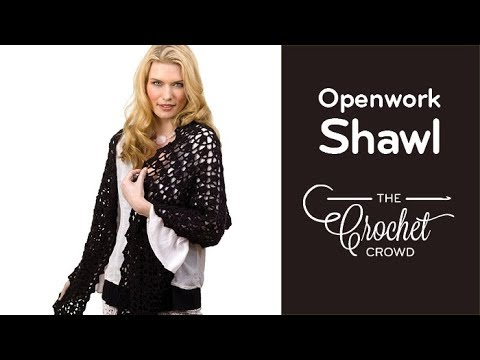 How to Crochet A Wrap: Openwork Wrap / Shawl