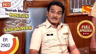 Taarak Mehta Ka Ooltah Chashmah - Ep 2502 - Full Episode - 3rd July, 2018