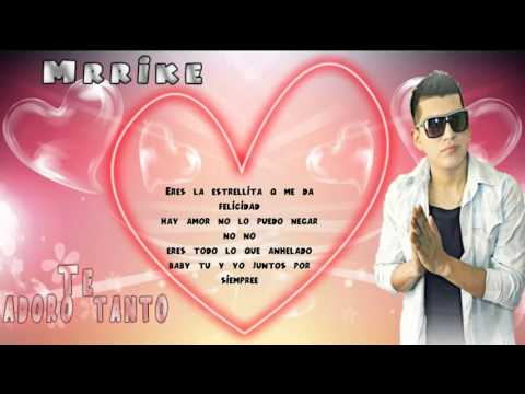 Te Adoro Tanto de Mrrike Sexy Flow Letra y Video
