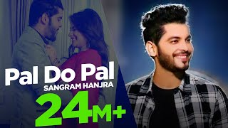 getlinkyoutube.com-Pal Do Pal | Sangram Hanjra | Full Song HD | Japas Music