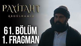 Payitaht Abdülhamid 61. Bölüm 1. Tanıtım