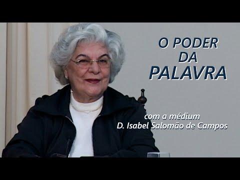 O PODER DA PALAVRA -- Médium Isabel Salomão de Campos