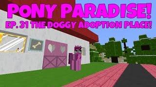 getlinkyoutube.com-Pony Paradise! Ep.31 The Doggy Adoption Kennel! | Amy Lee33 | Mine Little Pony