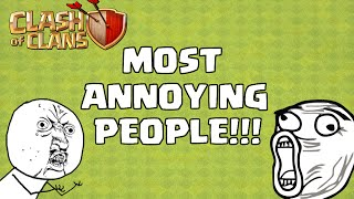 getlinkyoutube.com-THE 5 MOST ANNOYING PEOPLE IN CLASH OF CLANS