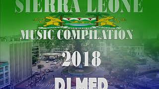 SIERRA LEONE MUSIC  ( MEGAMIX 2018 BY DJ MED)
