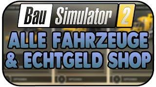 Alle Fahrzeuge & Echtgeld Shop - Bau-Simulator 2 Spezial Construction Simulator 2 Let's Play