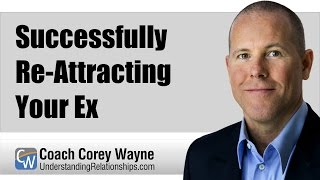 Successfully Re-Attracting Your Ex